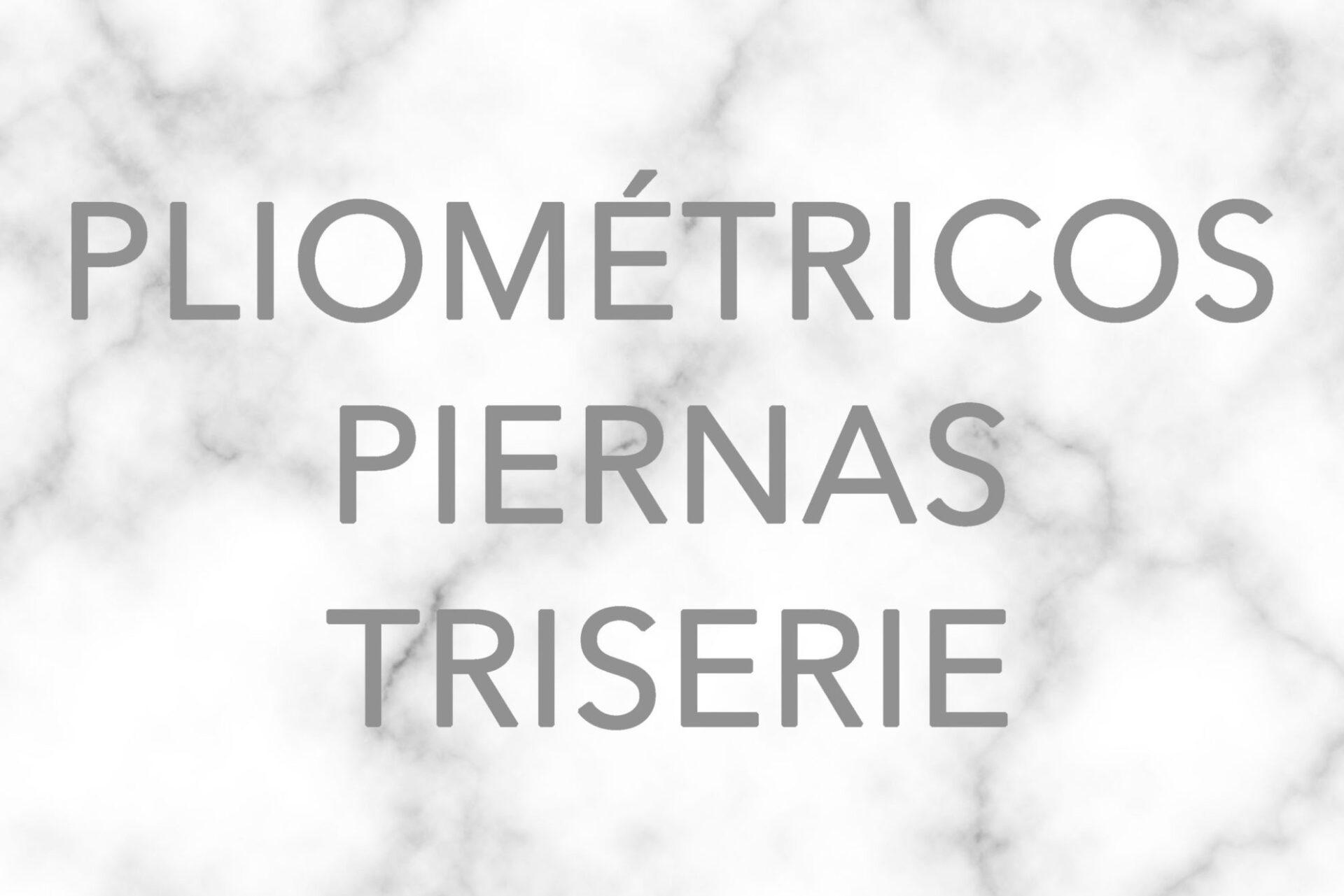 PLIOMETRICOS PIERNA TRISERIE
