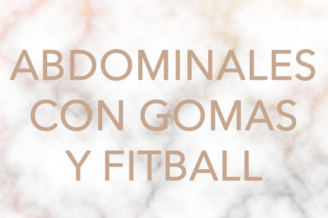 ENTRENAMIENTO/ Abdominales con gomas y fitball