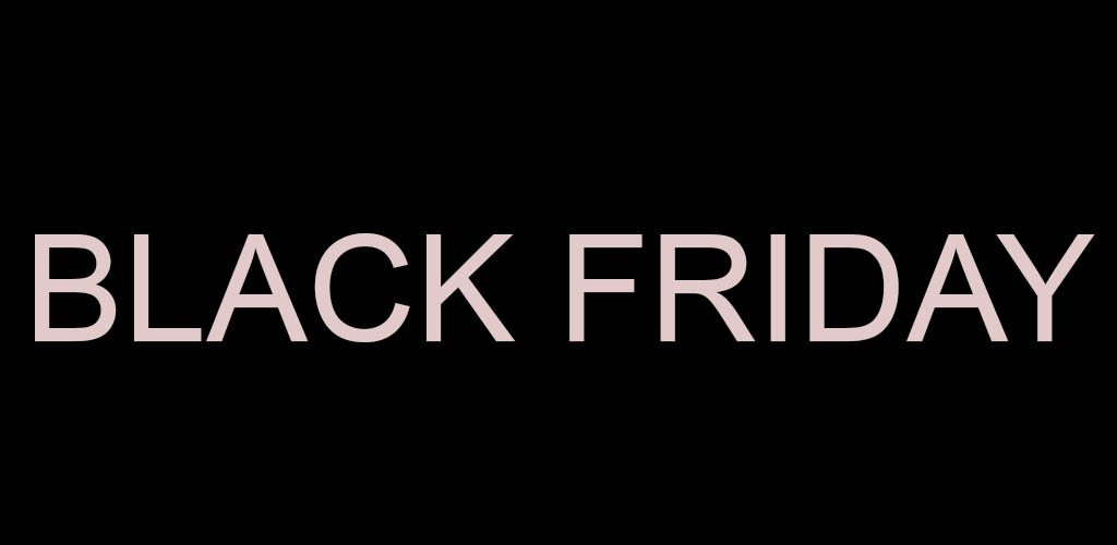 SE ACERCA EL BLACK FRIDAY, ¡ESTAD ATENTOS!